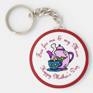 Tea For Me My Mum - Happy Mother s Day Key Chain