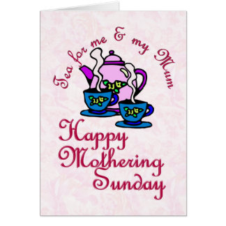 Tea For Me & My Mum - Happy Mothering Sunday Greeting Card
