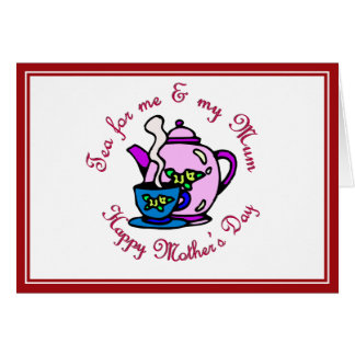 Tea For Me & My Mum - Happy Mother's Day Greeting Card
