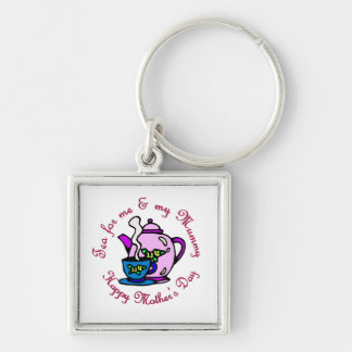 Tea For Me My Mummy on Mother s Day Key Chains