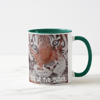 Tea is for Tiger. Bengal Tiger. Save The Tiger Mug