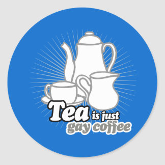 TEA IS JUST GAY COFFEE CLASSIC ROUND STICKER