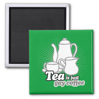 TEA IS JUST GAY COFFEE REFRIGERATOR MAGNETS