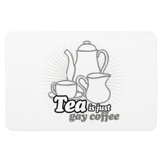 TEA IS JUST GAY COFFEE RECTANGULAR MAGNETS