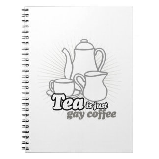 TEA IS JUST GAY COFFEE SPIRAL NOTEBOOKS
