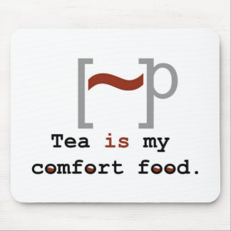 Tea is my Comfort Food Mouse Pads