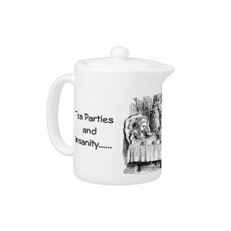 Tea Parties and Insanity Teapot