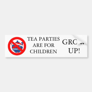 Tea Parties are for children Bumper Sticker