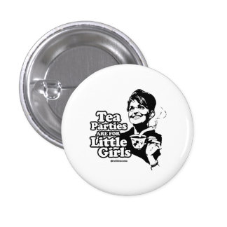 Tea Parties are for Little Girls 1 Inch Round Button