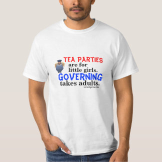 Tea Parties are for Little Girls/Governing T-Shirt