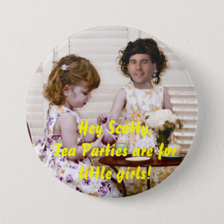 Tea Parties Are For Little Girls Pinback Button