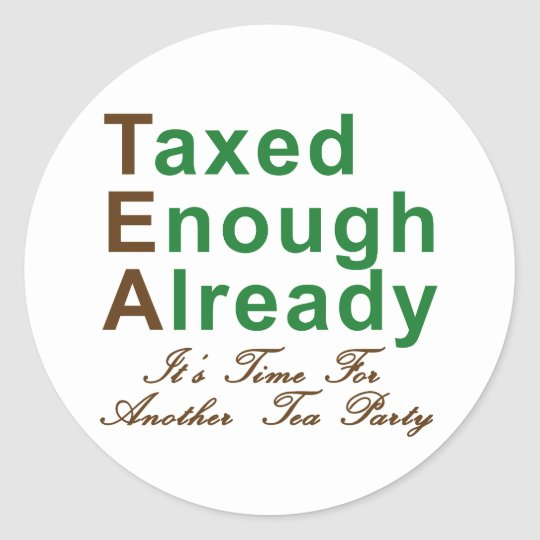 Tea Party 2009 T-Shirts, Mugs and Buttons! Classic Round Sticker