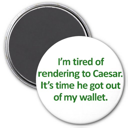 Tea Party Bible Verses: Paying Taxes Mark 12:17 Refrigerator Magnets
