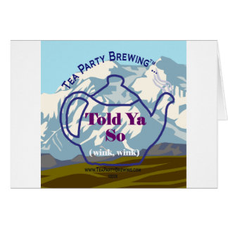 Tea Party Brewing's Told Ya So Collection Card