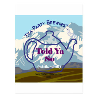 Tea Party Brewing's Told Ya So Collection Postcard
