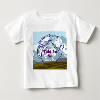 Tea Party Brewing's Told Ya So Infant t-shirt
