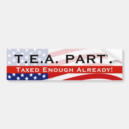 Tea Party Bumper Sticker; Taxed Enough Already!