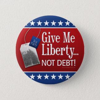 Tea Party: Give me liberty... Not Debt! Pinback Button