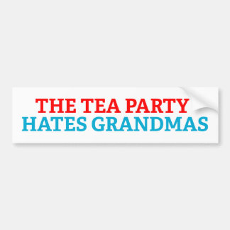 TEA PARTY HATES GRANDMAS BUMPER STICKER