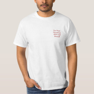 Tea Party Movement 2010 and Beyond T-Shirt