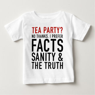 Tea Party? Not thanks. Baby T-Shirt