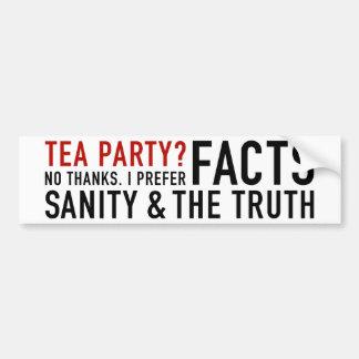 Tea Party? Not thanks. Bumper Sticker