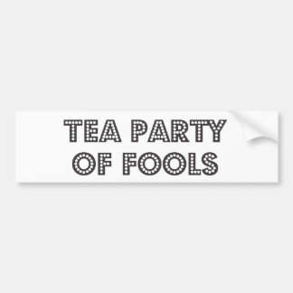 Tea Party of Fools Bumper Sticker