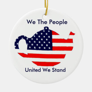 Tea Party Ornament We The People United We Stand Ornament