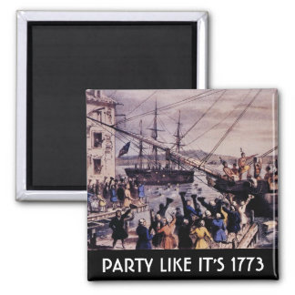 TEA PARTY Party like it's 1773 Magnet