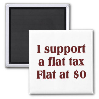 Tea Party Preferred Tax Rate: Flat at $0 2 Inch Square Magnet