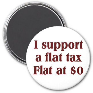 Tea Party Preferred Tax Rate: Flat at $0 3 Inch Round Magnet