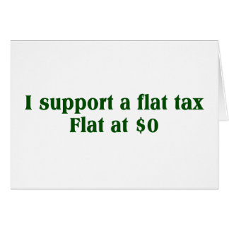 Tea Party Preferred Tax Rate: Flat at $0 Card