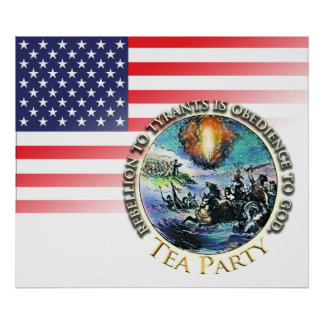 Tea Party Rebellion to Tyrants Poster