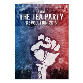 Tea Party Revolution 2016 Greeting Card