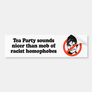Tea Party sounds nicer than mob of racist homophob Bumper Stickers