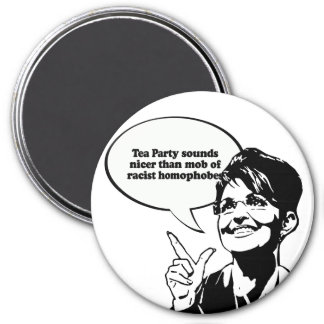 Tea Party sounds nicer than mob of racist homophob Magnet
