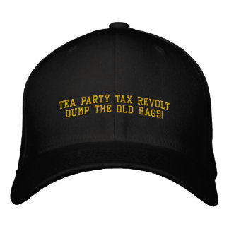 TEA PARTY TAX REVOLT DUMP THE OLD BAGS - Hat Embroidered Baseball Cap