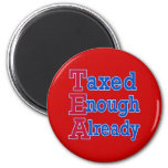 TEA PARTY Taxed Enough Already Tshirts 2 Inch Round Magnet