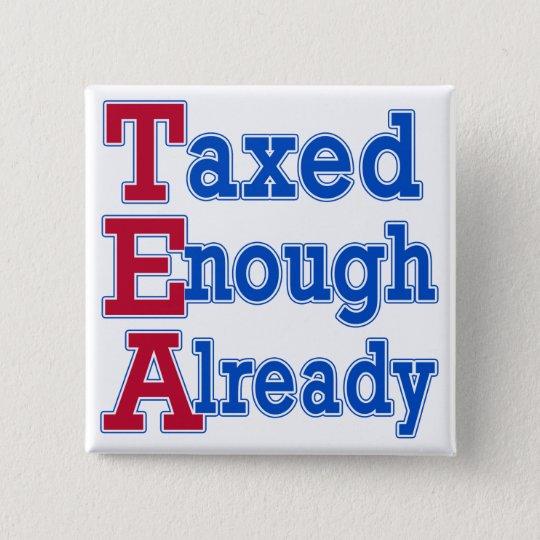 TEA PARTY Taxed Enough Already Tshirts Button