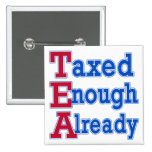 TEA PARTY Taxed Enough Already Tshirts 2 Inch Square Button