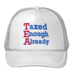 TEA PARTY Taxed Enough Already Tshirts Hat