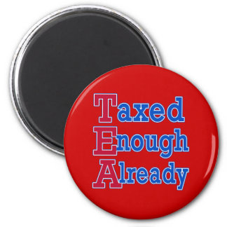 TEA PARTY Taxed Enough Already Tshirts Magnets