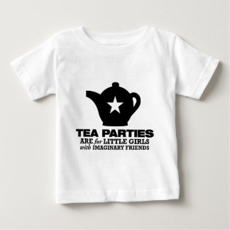 tea party - tea parties are for little girls baby T-Shirt