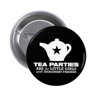 tea party - tea parties are for little girls button