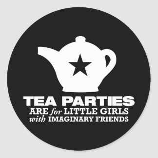tea party - tea parties are for little girls classic round sticker