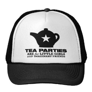 tea party - tea parties are for little girls trucker hat