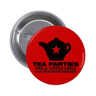 tea party - tea parties are for little girls pinback button