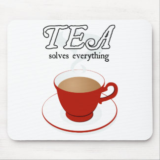 Tea Solves Everything Mouse Pad