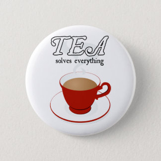 Tea Solves Everything Pinback Button