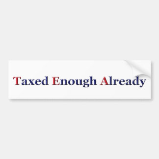TEA - Taxed Enough Already Bumper Stickers